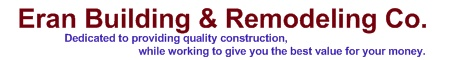 Eran Building & Remodeling Co.  Specializing in kitchen and bathroom remodeling, basement finishing, and deck building.